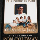 His Name Is Ron by the Family of Ron Goldman