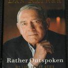 Dan Rather - Rather Outspoken
