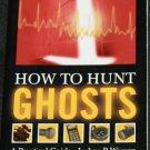 How To Hunt Ghosts Joshua P. Warren