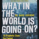 What In the World Is Going On? Dr. David Jeremiah