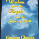 Wisdom From the Angels and the Forces of Light by Earlyne Chaney