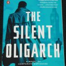 The Silent Oligarch - a novel of corporate espionage Chris Morgan Jones
