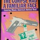 The Corpse Had a Familiar Face, Edna Buchanan