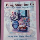 Feng Shui For Us The Art of Space Arrangement by Monica P. Castaneda