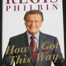 Regis Philbin How I Got This Way