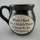 Ceramic Mug When I Said I Do I Didnt Think Id Have to Do Everything tblct1
