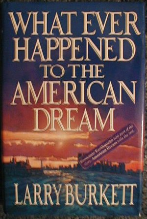What Ever Happened to the American Dream Hardcover