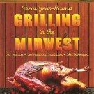 Great Year-Round Grilling in the Midwest: *The Flavors * The Culinary Traditio..