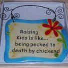 Ceramic Wall Plaque (Raising Kids is like being ...)