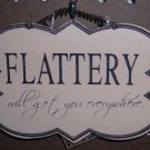 Wooden Wall Plaque (Flattery will get you everywhere)