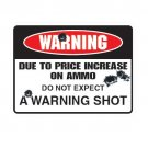 "8"" X 12"" Warning Ammo Prices Plastic Sign"