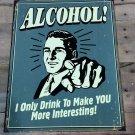 16'' X 12.5'' Alcohol Tin Sign