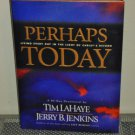Perhaps Today: Living Every Day in the Light of Christ's Return by Tim LaHaye/ Jerry B Jenkins