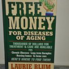 Free Money for Diseases of Aging by Laurie Blum (1992 Hardcover)