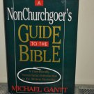 A Non-Churchgoer's Guide to the Bible by Michael Gant (1995 Hardcover)