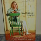 Unlikely Angel: The Untold Story of the Atlanta Hostage Hero by Ashley Smith (2005 Hardcover)