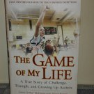 The Game of My Life: A True Story of Challenge, Triumph, and Growing Up Autistic (Hardcover)