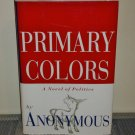 Primary Colors: A Novel of Politics by Anonymous (Hardcover 1996)