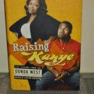 Raising Kanye: Life Lessons from the Mother of a Hip-Hop Superstar by Donda West