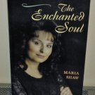 The Enchanted Soul by Maria Shaw (Paperback 2000)