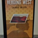 Heading West: A Novel by Doris Betts (Hardcover 1981)