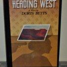 Heading West: A Novel by Doris Betts (Hardcover 1981)