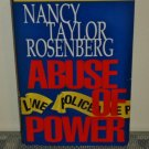 Abuse of Power by Nancy Taylor Rosenberg (Hardcover 1997)