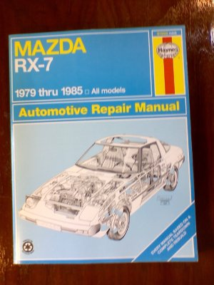 1979 - 1985 Mazda RX-7 GS GSL & GSL-SE Haynes Auto Repair Manual