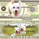 WEST HIGHLAND WHITE TERRIER DOG MILLION DOLLAR BILLS x4