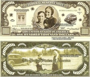 BONNIE AND CLYDE BARROW $100,000 DOLLAR BILLS x 4 NEW