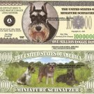 MINIATURE SCHNAUZERS DOG PUPPY MILLION DOLLAR BILLS x 4