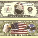 PROUD TO BE AN AMERICAN -EAGLE MILLION DOLLAR BILLS x 4