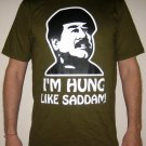I'M HUNG LIKE SADDAM New T-shirt Slim Fit L Dark Green