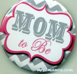 Mom to Be Button Badge Baby Shower Pin Back Button Personalized Buttons and Magnets