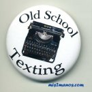 Texting Button Badge Typewriter Pin Back Button Personalized Buttons and Magnets