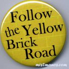Follow the Yellow Brick Road Button Badge Dorothy Button Personalized Buttons and Magnets