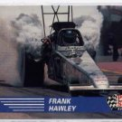 1991 Pro Set NHRA Frank Hawley Racing Card #58 (CK0075)