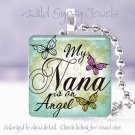 "Mother Day GIFT MEMORIAL My Nana is an Angel 1"" glass tile pendant necklace"
