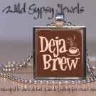 "Coffee Lover caffeine brown beige Deja Brew cafe 1"" glass tile pendant necklace"