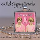 "Breast Cancer Support & Awareness for my BFF 1"" PINK glass tile pendant necklace"