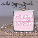 Tougher than Breast Cancer PINK White glass tile metal pendant charm necklace