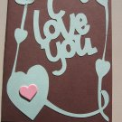 Hand Crafted I Love You Greeting Card