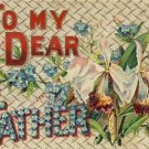 To My Dear Father Vintage Greeting Postcard VP-3438