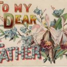 To My Dear Father Vintage Greeting Postcard VP-5822