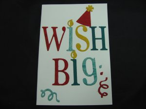 "(WSH 02) ""Wish Big"" Birthday Hat Handmade Greeting Card"
