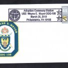 USS WAYNE E. MEYER DDG-108 Philadelphia Adoption Ceremony Naval Cover