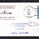 British Royal Navy Submarine AUROCHS Norfolk VA 1961 Naval Cover