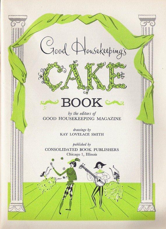 Good Housekeeping Cake Book
