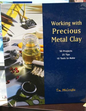 Working with Precious Metal Clay by Tim McCreight HC