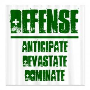 SHOWER CURTAIN | DEFENSE : anticipate, devastate, dominate [green]
